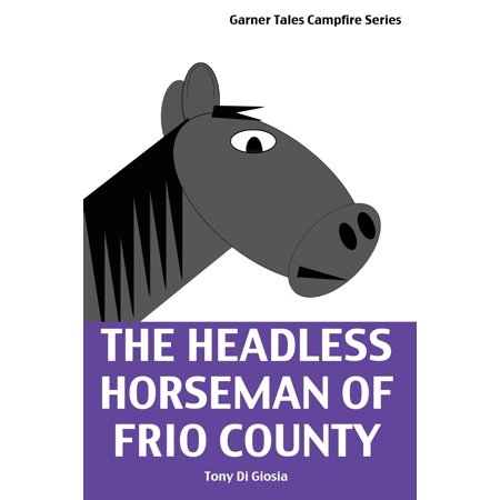 The Headless Horseman of Frio County - eBook](Disney Halloween Party Headless Horseman)