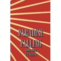 Revolution Now: Paradise Falling: Book Two (General Paperback) (Paperback)