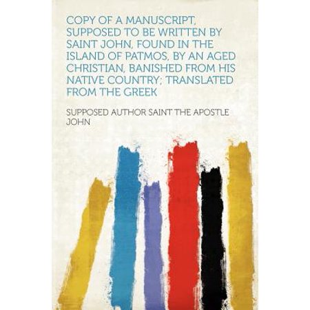 Copy of a Manuscript, Supposed to Be Written by Saint John, Found in the Island of Patmos, by an Aged Christian, Banished from His Native Country; Translated from the (Was This Country Founded On Christian Beliefs)