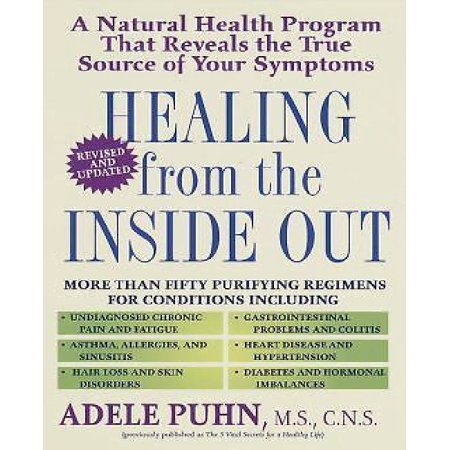 Healing From The Inside Out  A Natural Health Program That Reveals The True Source Of Your Symptoms