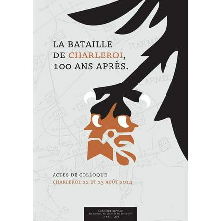 La bataille de Charleroi, 100 ans après... -