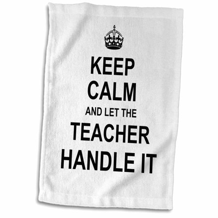 Handled Trowel - 3dRose Keep Calm and Let the Teacher Handle it. fun funny career job pride - Towel, 15 by 22-inch