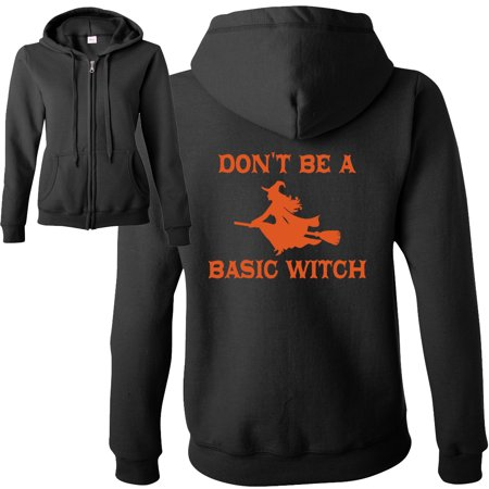 Don't Be A Basic Witch Halloween Shirt  Womens Zip Up Hooded Sweatshirt - Happy Halloween Zim