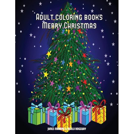 Adult Coloring Books (Merry Christmas): Adult Coloring Books (Merry Christmas): An Adult Coloring (Colouring) Book with 15 Unique Christmas Coloring Pages: A Great Gift for Christmas (Paperback) - Adult Coloring Page