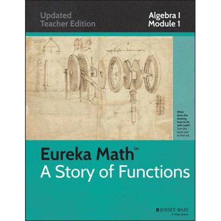 Eureka Math, a Story of Functions: Algebra I, Module I : Relationships  Between Quantities and Reasoning with Equations and Their Graphs
