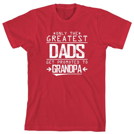 de4e2462 Uncensored Shirts - Only The Greatest Dads Get Promoted To Grandpa Men's  Shirt - ID: 2060 - Walmart.com