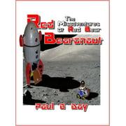 Red Bearonaut: The Misadventures of Red Bear - eBook