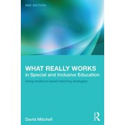 What Really Works in Special and Inclusive Education : Using Evidence-Based Teaching Strategies