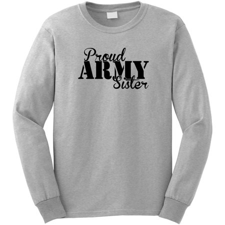 ca15db654cc Uncensored Shirts - Proud Army Sister Long Sleeve Shirt - ID  493 -  Walmart.com