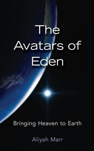 The Avatars of Eden: Bringing Heaven to Earth by