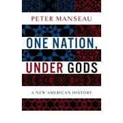 One Nation, Under Gods : A New American History