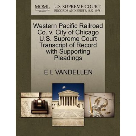 Western Pacific Railroad Co. V. City of Chicago U.S. Supreme Court Transcript of Record with Supporting - Party City Chicago Western