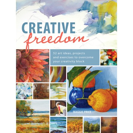 Creative Freedom : 52 Art Ideas, Projects and Exercises to Overcome Your Creativity Block for $<!---->