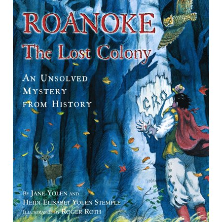 Roanoke, the Lost Colony : An Unsolved Mystery from (The Mystery Of Roanoke Island Lost Colony)
