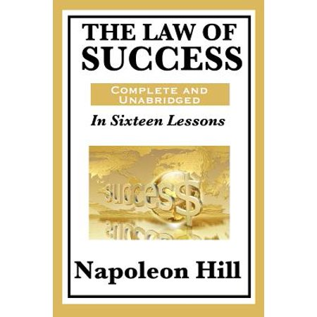 The Law of Success : In Sixteen Lessons: Complete and (The Law Of Success In 16 Lessons)