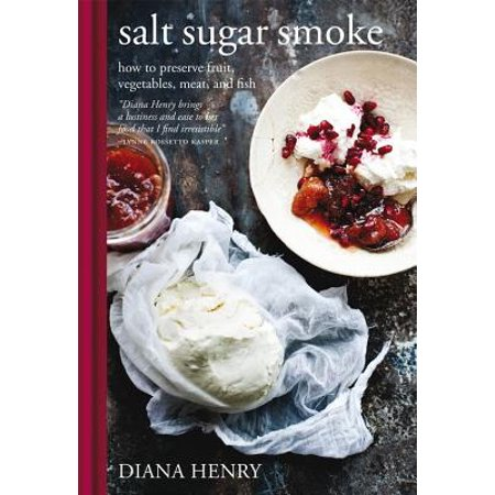 Salt Sugar Smoke : How to preserve fruit, vegetables, meat and (Smoke Fish Meat)