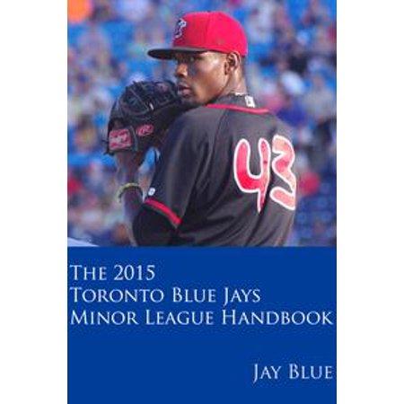 - The 2015 Toronto Blue Jays Minor League Handbook - eBook