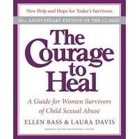 The Courage to Heal : A Guide for Women Survivors of Child Sexual Abuse (Edition 4) (Paperback)