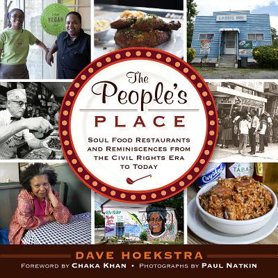 The People's Place : Soul Food Restaurants and Reminiscences from the Civil Rights Era to