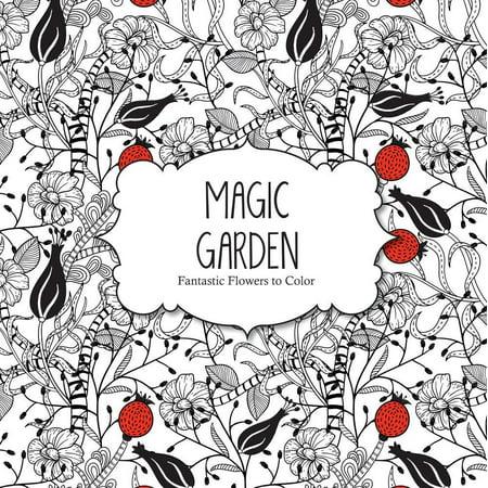 Color Magic: Magic Garden: Fantastic Flowers Coloring Book for Adults - Magic Coloring Book