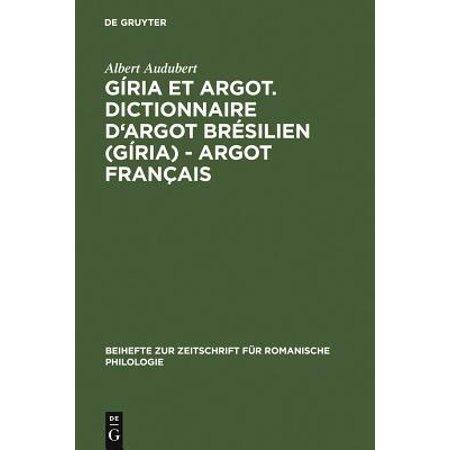 Giria Et Argot  Dictionnaire Dargot Bresilien  Giria    Argot Francais  Plus Particulierement Des Villes De Sao Paulo Et Rio De Janeiro Dans Les Anne