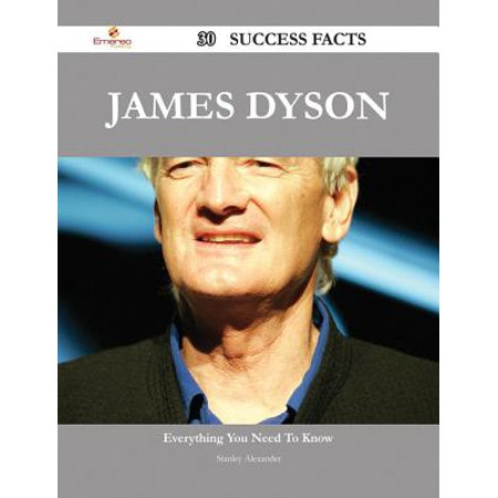 James Dyson 30 Success Facts - Everything you need to know about James Dyson -