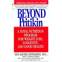 Beyond Pritikin : A Total Nutrition Program For Rapid Weight Loss, Longevity, & Good Health