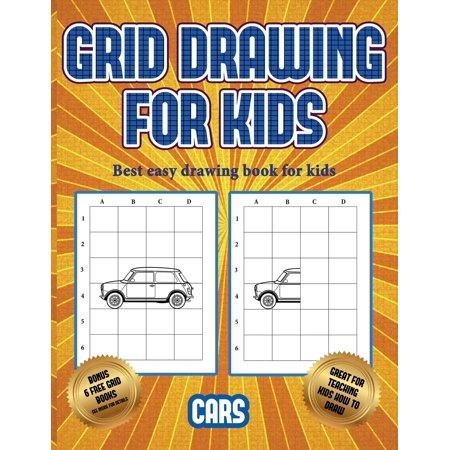 Best Easy Drawing Book for Kids: Best easy drawing book for kids (Learn to draw cars): This book teaches kids how to draw cars using grids (What's The Best Car To Use In Rocket League)