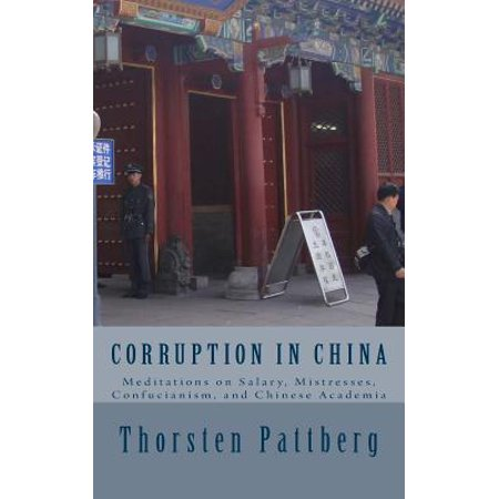Corruption In China  Meditations On Salary  Mistresses  Confucianism  And Chinese Academia