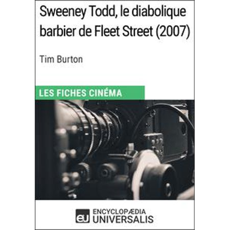 Sweeney Todd, le diabolique barbier de Fleet Street de Tim Burton - eBook (White Queen Tim Burton)
