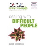 Instant Manager: Dealing with Difficult People - eBook