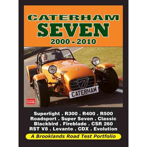 Caterham Seven Road Test Portfolio 2000-2010 : Superlight, R300, R400, L R500, R600, Roadsport, Super Seven, Classic Black