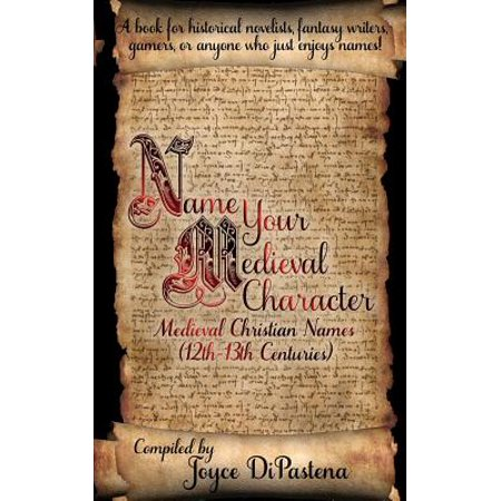 Name Your Medieval Character : Medieval Christian Names (12th-13th Centuries)