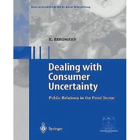 Dealing With Consumer Uncertainty  Public Relations In The Food Sector