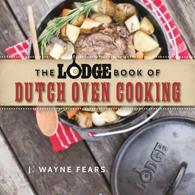 The Lodge Book of Dutch Oven Cooking (Paperback)
