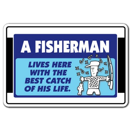 A FISHERMAN LIVES HERE WITH THE BEST CATCH Decal fishing sports fish | Indoor/Outdoor | 5