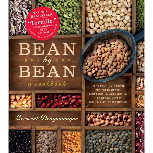 Bean by Bean: More Than 175 Recipes for Fresh Beans, Dried Beans, Cool Beans, Hot Beans, Savory Beans, even Sweet Beans!