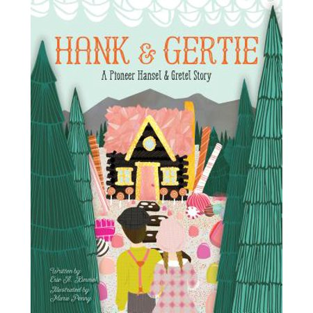Hank and Gertie : A Pioneer Hansel and Gretel
