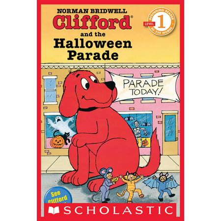 Scholastic Reader Level 1: Clifford and the Halloween Parade - eBook - Level 13 On 100 Floors Halloween