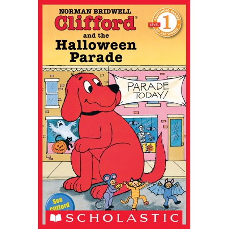 Scholastic Reader Level 1: Clifford and the Halloween Parade - eBook