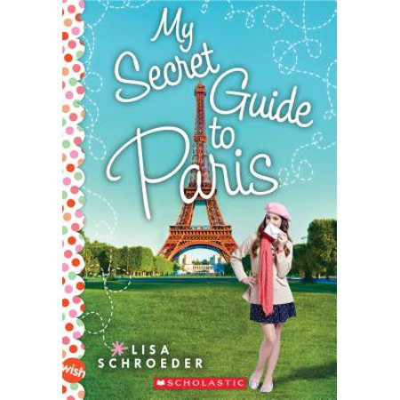 My Secret Guide to Paris: A Wish Novel](Rubies Secret Wishes)