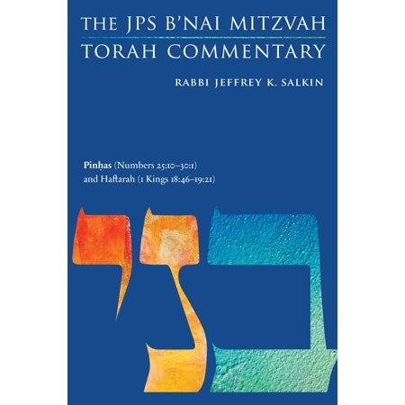 Pinhas (Numbers 25:10-30:1) and Haftarah (1 Kings 18:46-19:21) : The JPS B'nai Mitzvah Torah Commentary
