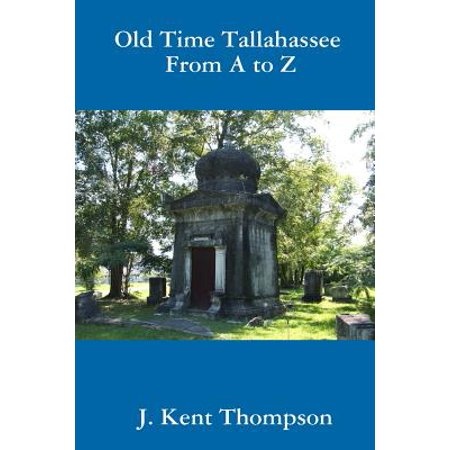 Old Time Tallahassee from A to (Stores In Tallahassee Fl)