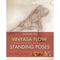 Anatomy for Vinyasa Flow and Standing Poses