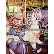Circles of Delight: Classic Carousels of San Francisco (Paperback)