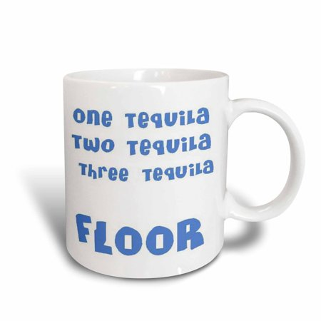 Three Tequila (3dRose One Tequila, Two Tequila, Three Tequila, FLOOR-Clean parody tequila lovers - Ceramic Mug, 15-ounce)