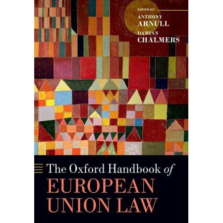 The Oxford Handbook of European Union Law (The Oxford Handbook Of The European Union)