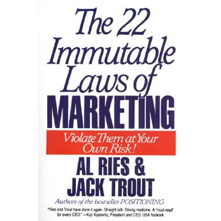 - The 22 Immutable Laws of Marketing : Exposed and Explained by the World's Two