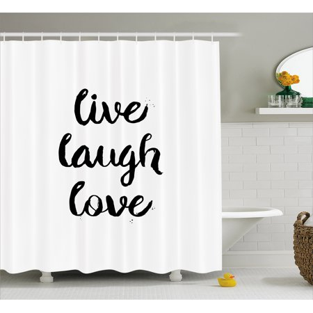 Live Laugh Love Shower Curtain Inspirational Slogan For Boosting The Motivation Of People In Monochrome