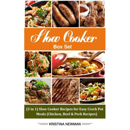 Slow Cooker Box Set   3 In 1  Slow Cooker Recipes For Easy Crock Pot Meals  Chicken  Beef   Pork Recipes